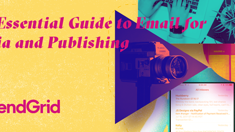 SendGrid email guide for Media and Publishing